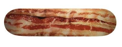 yummy bacon skateboard